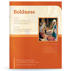 Biblical Character Illustrated Curriculum: Boldness