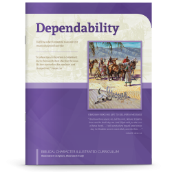 Biblical Character Illustrated Curriculum: Dependability