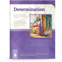 Biblical Character Illustrated Curriculum: Determination