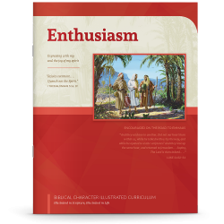 Biblical Character Illustrated Curriculum: Enthusiasm