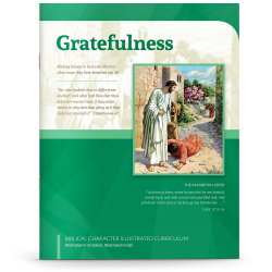 Biblical Character Illustrated Curriculum: Gratefulness