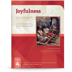 Biblical Character Illustrated Curriculum: Joyfulness