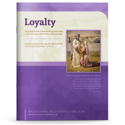 Biblical Character Illustrated Curriculum: Loyalty