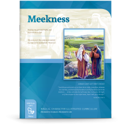 Biblical Character Illustrated Curriculum: Meekness