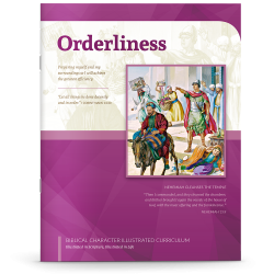 Biblical Character Illustrated Curriculum: Orderliness