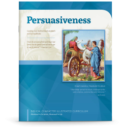Biblical Character Illustrated Curriculum: Persuasiveness