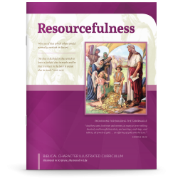 Biblical Character Illustrated Curriculum: Resourcefulness