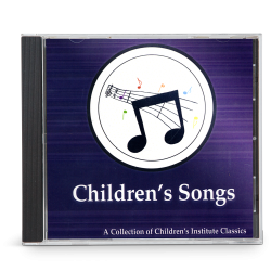 Children's Songs: A Collection of Children's Institute Classics