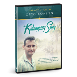 Legacy of Faith: Otto Koning - The Kidnapping Story