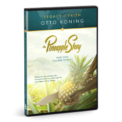 Legacy of Faith: Otto Koning - The Pineapple Story, Part 1