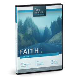 The Life Series: Faith - Part One
