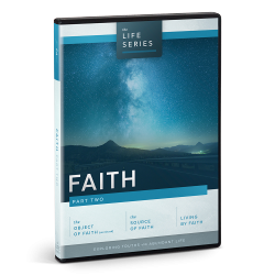 The Life Series: Faith - Part Two