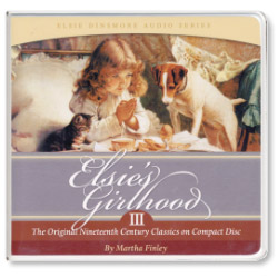 Elsie's Girlhood- Audio Book, Vol III (CD)
