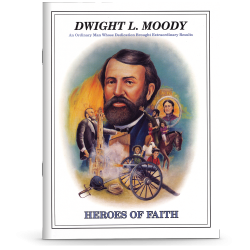 Heroes of Faith - Dwight L. Moody