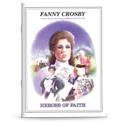 Heroes of Faith - Fanny Crosby
