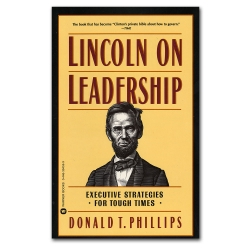 Lincoln on Leadership: Executive Strategies for Tough Times
