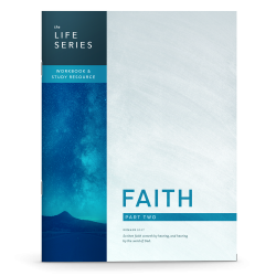The Life Series: Faith - Part Two Workbook