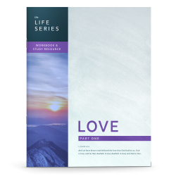 The Life Series: Love - Part One Workbook