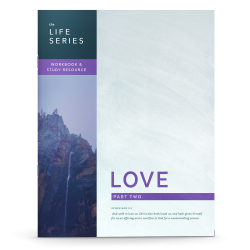 The Life Series: Love - Part Two Workbook