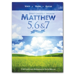 Matthew 5, 6 & 7 Jesus' Greatest Sermon Songbook