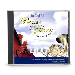To God All Praise and Glory, Vol. 3 (CD)