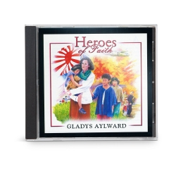 Heroes of Faith: Gladys Aylward Audiobook