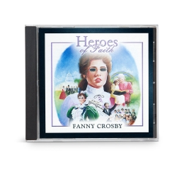 Heroes of Faith: Fanny Crosby Audiobook