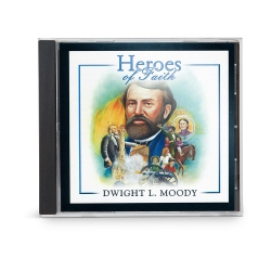 Heroes of Faith: Dwight L. Moody Audiobook