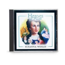 Heroes of Faith: Susanna Wesley Audiobook