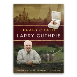 Legacy of Faith: Larry Guthrie - Episode 2