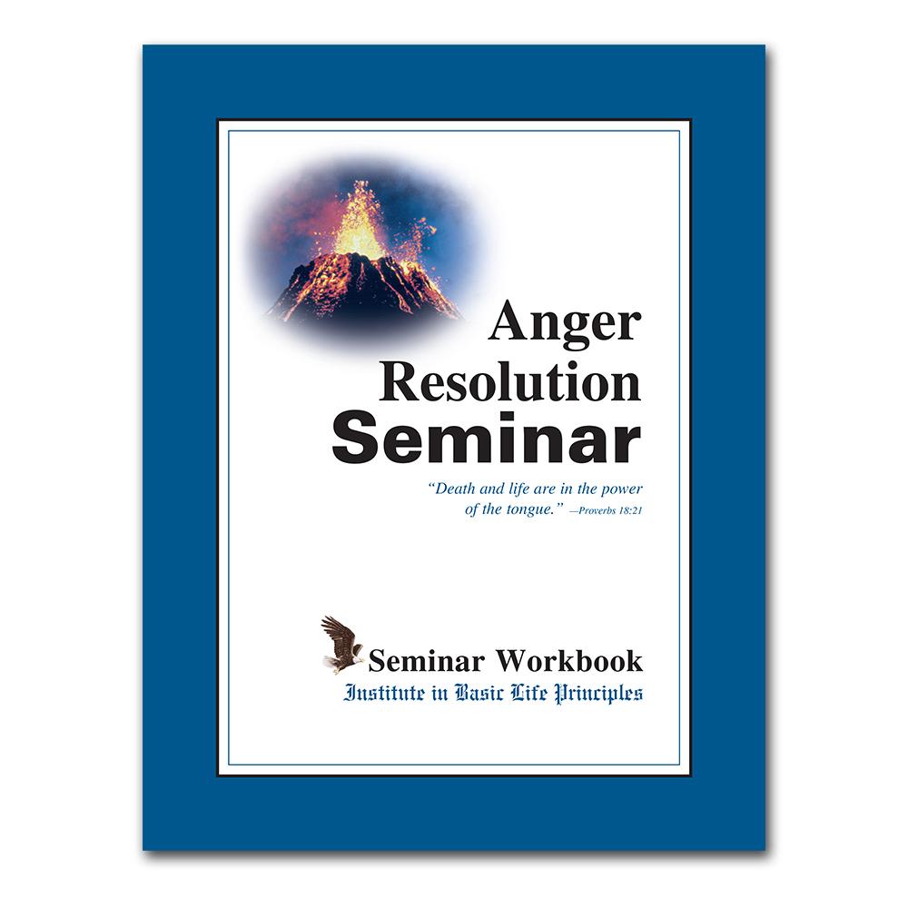 IBLP Online Store: Anger Resolution Seminar Workbook