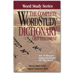 The Complete Word Study Dictionary - Old Testament