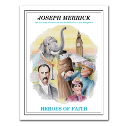 Heroes of Faith - Joseph Merrick