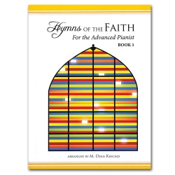 Hymns of the Faith for the Advanced Pianist, Book I