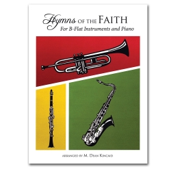 Hymns of the Faith for B-Flat Instruments and Piano