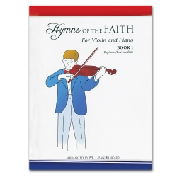Hymns of Faith for Violin and Piano Book 1