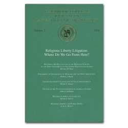 Journal of Law and Government Policy: Religious Liberty Litigation: Where Do We Go From Here?