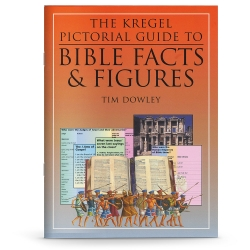 The Kregel Pictorial Guide to Biblical Facts & Figures