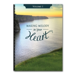 Making Melody in Your Heart to the Lord, Volume I (Songbook)