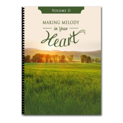 Making Melody in Your Heart to the Lord, Volume II (Songbook)