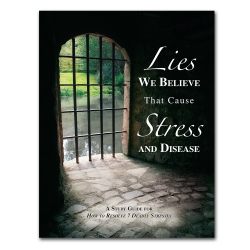 The Lies We Believe That Cause Stress and Disease
