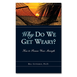 Why Do We Get Weary?