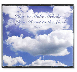 How to Make Melody in Your Heart to the Lord, Volume I (CD)