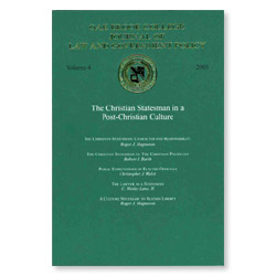 Journal of Law and Government Policy: The Christian Statesman in a Post-Christian Culture